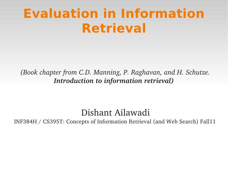 Evaluation in Information               Retrieval      (Book chapter from C.D. Manning, P. Raghavan, and H. Schutze.      ...