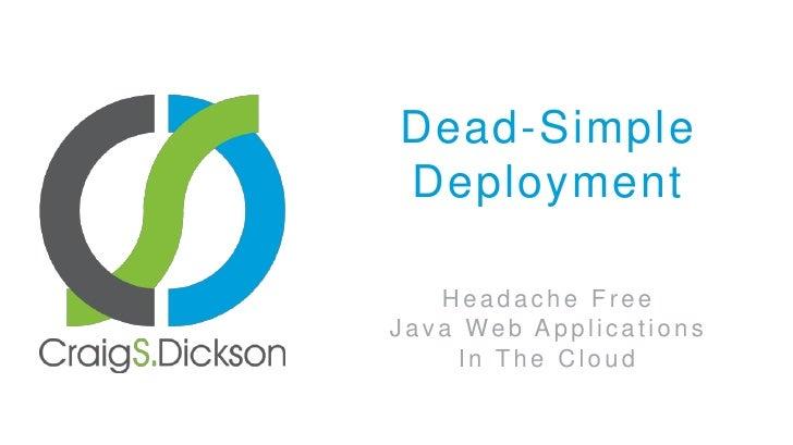 Dead-Simple Deployment: Headache-Free Java Web Applications in the Cloud