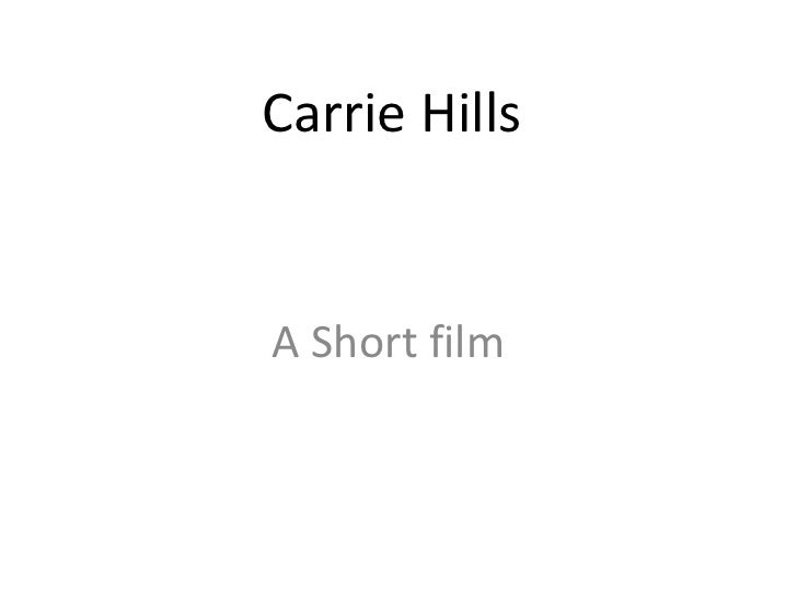 Carrie HillsA Short film