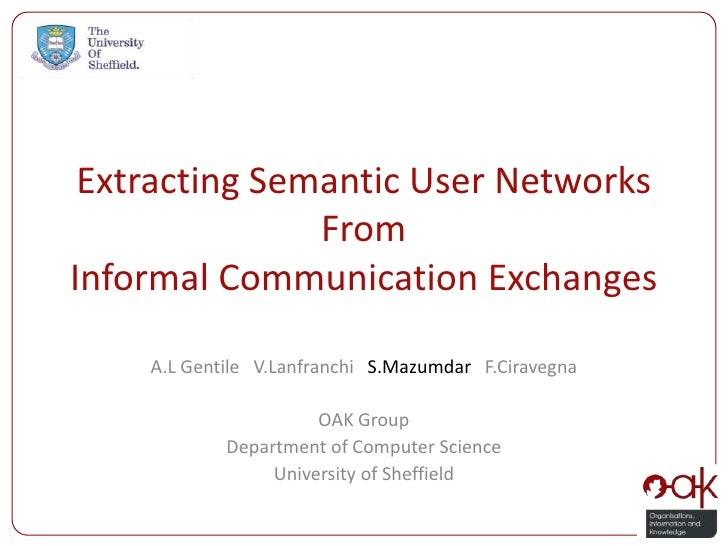 Extracting Semantic User Networks               FromInformal Communication Exchanges    A.L Gentile V.Lanfranchi S.Mazumda...