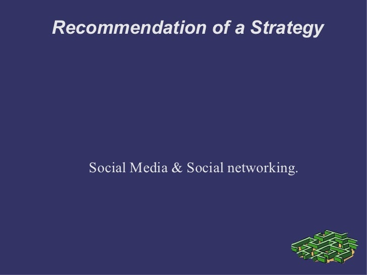 Recommendation of a Strategy Social Media & Social networking.