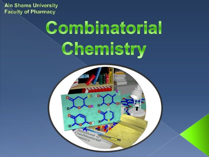    Combinatorial Chemistry is a new method developed by    academics and researchers to reduce the time and cost    of pr...