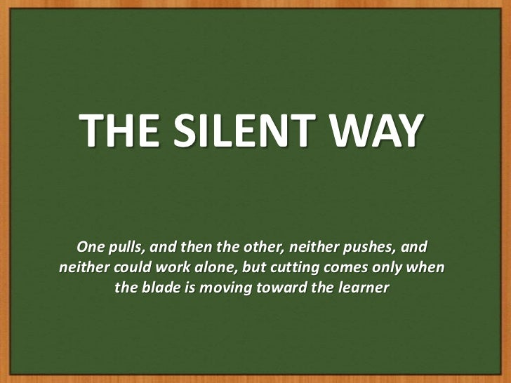 THE SILENT WAY  One pulls, and then the other, neither pushes, andneither could work alone, but cutting comes only when   ...