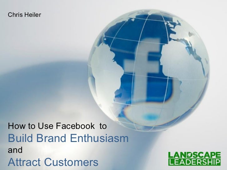 How to Use Facebook Pages to Build Brand Enthusiasm and Attract Customers