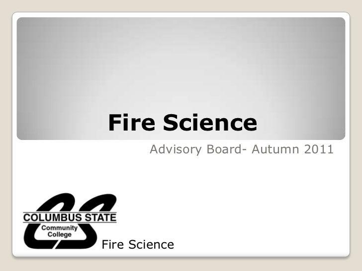 Fire Science       Advisory Board- Autumn 2011Fire Science