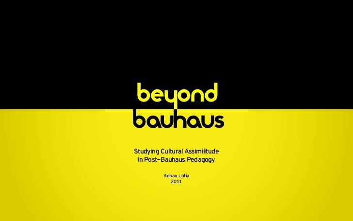 Beyond Bauhaus: A Cultural Perspective on