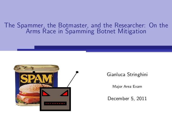 The Spammer, the Botmaster, and the Researcher: On the      Arms Race in Spamming Botnet Mitigation                       ...