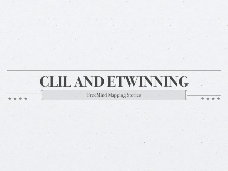 CLIL AND ETWINNING     FreeMind Mapping Stories