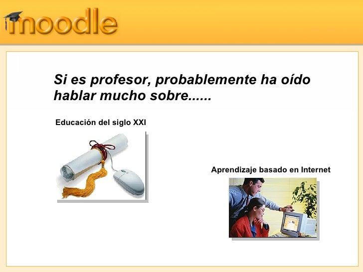 Si es profesor, probablemente ha oído hablar mucho sobre...... Educación del siglo XXI   Aprendizaje basado en Internet