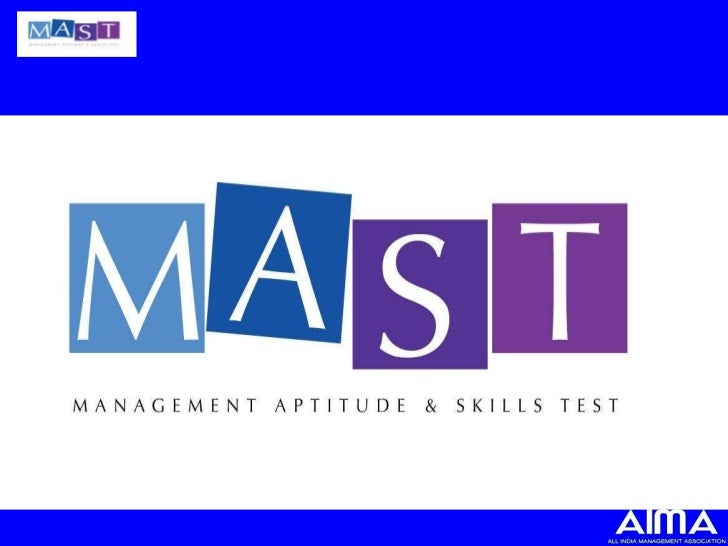 WHAT IS MAST• Assessment tool for the candidates to  evaluate their managerial skills Sets and  understand their Industry ...