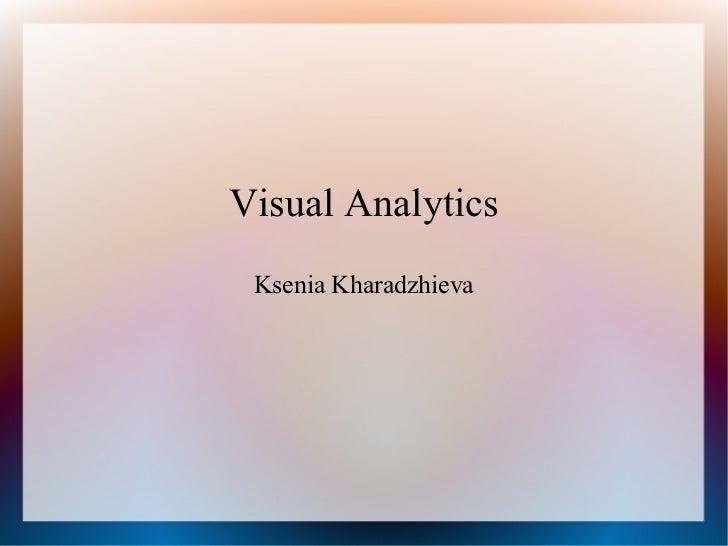 Visual Analytics Ksenia Kharadzhieva