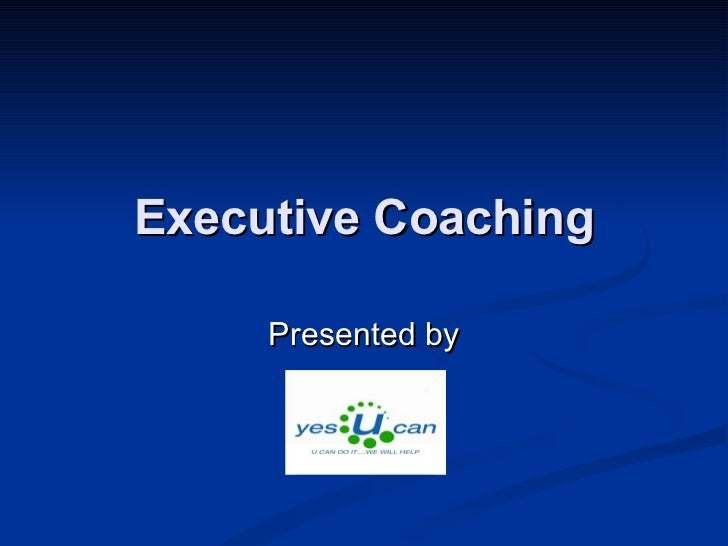 Executive Coaching Presented by
