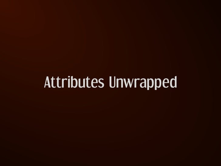 Attributes Unwrapped: Lessons under the surface of active record