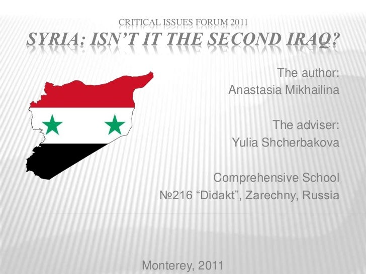 CRITICAL ISSUES FORUM 2011SYRIA: ISN'T IT THE SECOND IRAQ?                                      The author:               ...