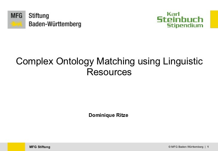 Complex Ontology Matching using Linguistic Resources Dominique Ritze © MFG Baden-Württemberg  |