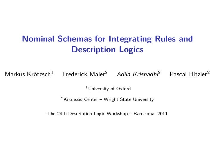 Nominal Schemas for Integrating Rules and                Description LogicsMarkus Krötzsch1   Frederick Maier2            ...