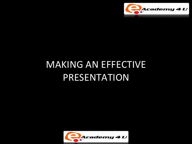MAKING AN EFFECTIVE  PRESENTATION