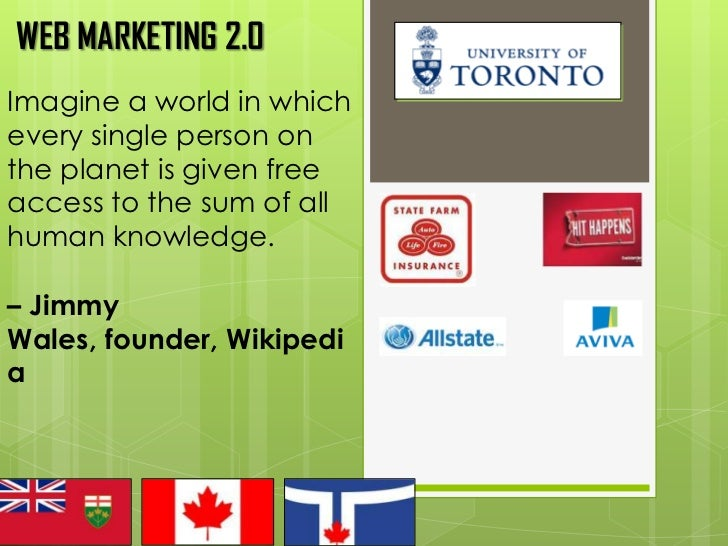 WEB MARKETING 2.0Imagine a world in whichevery single person onthe planet is given freeaccess to the sum of allhuman knowl...