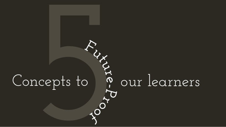 5Concepts to   our learners