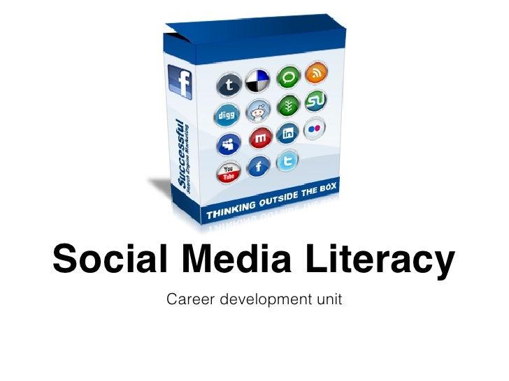 Social Media Literacy     Career development unit