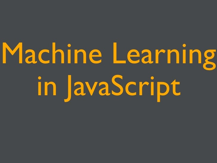 Machine Learning  in JavaScript