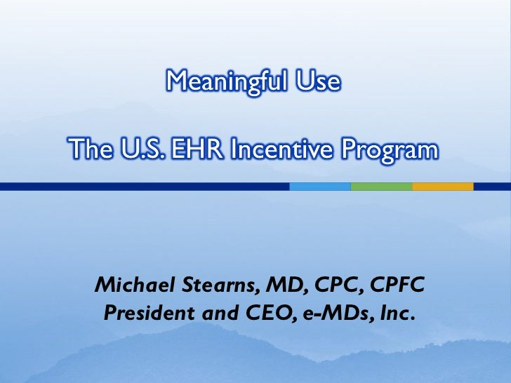 Michael Stearns, MD, CPC, CPFCPresident and CEO, e-MDs, Inc.