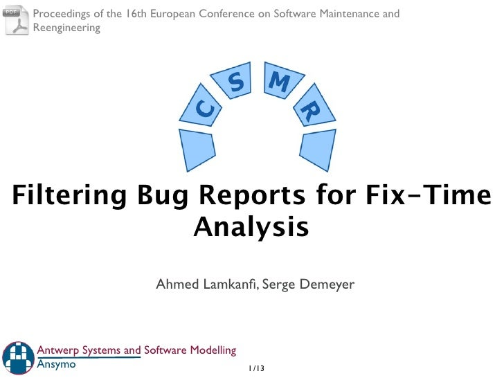 Proceedings of the 16th European Conference on Software Maintenance and ReengineeringFiltering Bug Reports for Fix-Time   ...