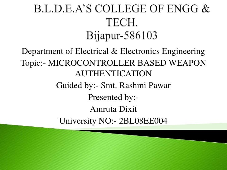 Department of Electrical & Electronics EngineeringTopic:- MICROCONTROLLER BASED WEAPON              AUTHENTICATION        ...