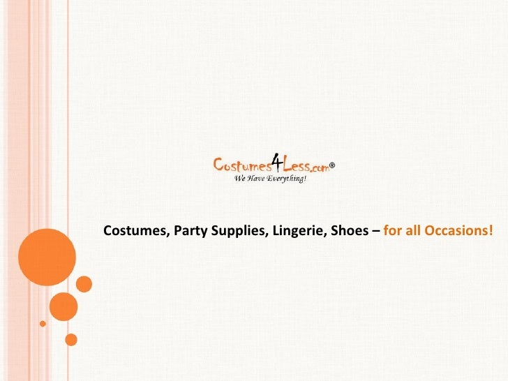 Costumes, Party Supplies, Lingerie, Shoes – for all Occasions!