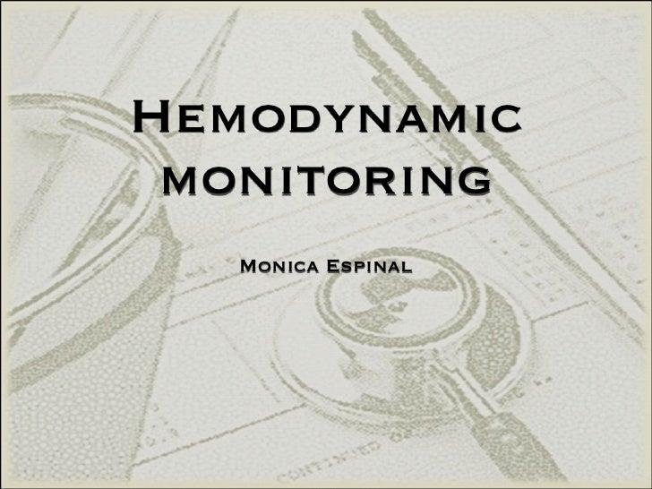Hemodynamic monitoring   Monica Espinal
