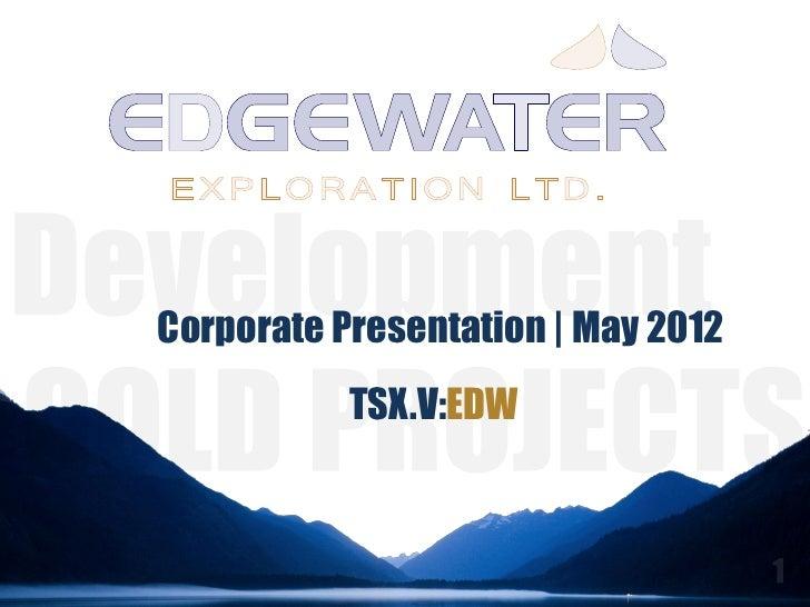 Corporate Presentation | May 2012           TSX.V:EDW