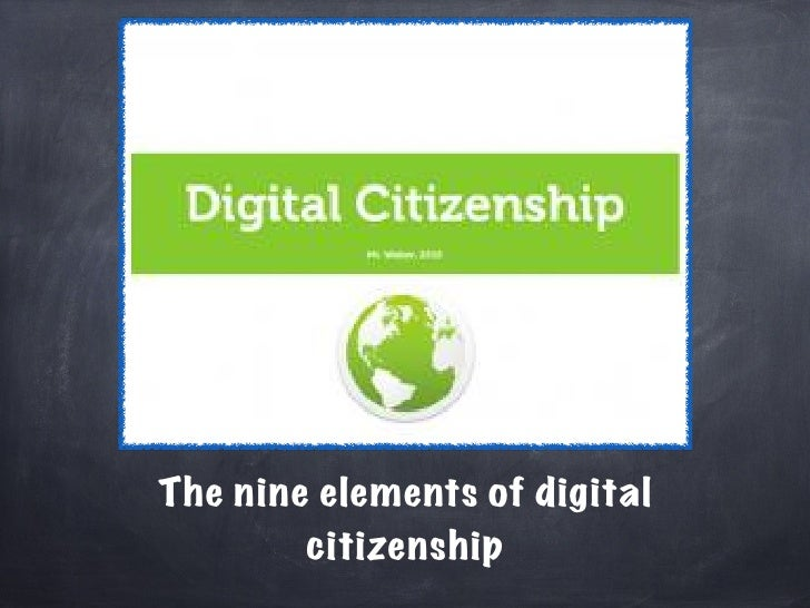 The nine elements of digital        citizenship