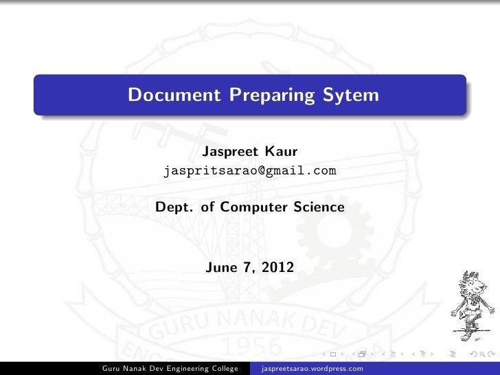 Document Preparing Sytem                    Jaspreet Kaur               jaspritsarao@gmail.com             Dept. of Comput...