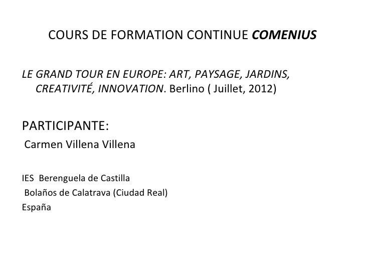COURS DE FORMATION CONTINUE COMENIUSLE GRAND TOUR EN EUROPE: ART, PAYSAGE, JARDINS,   CREATIVITÉ, INNOVATION. Berlino ( Ju...