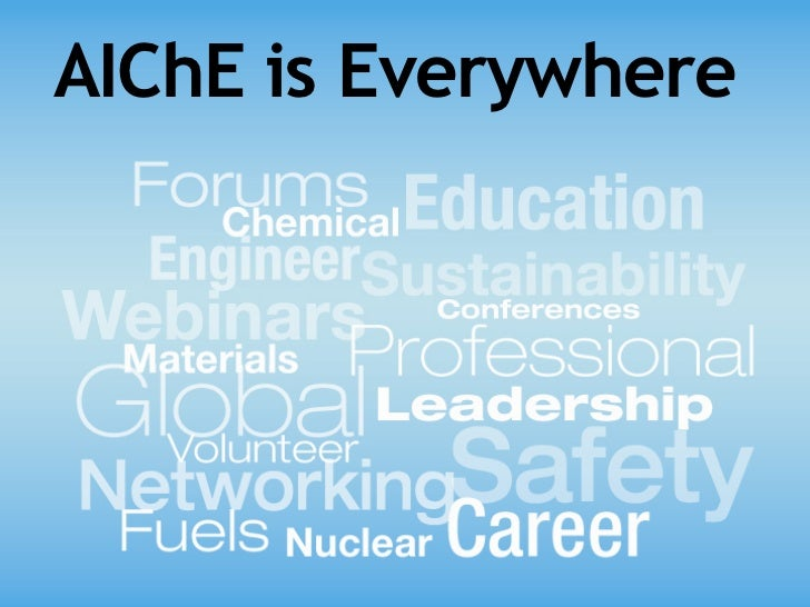 AIChE is Everywhere - Join, Connect and Explore