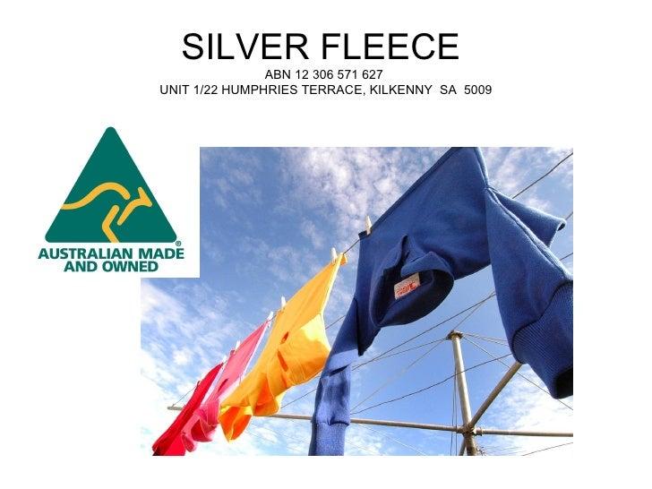 SILVER FLEECE               ABN 12 306 571 627UNIT 1/22 HUMPHRIES TERRACE, KILKENNY SA 5009