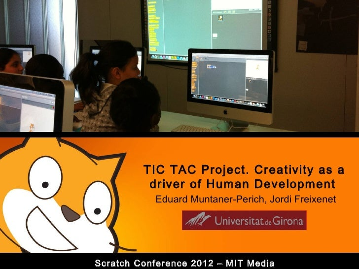TIC TAC Project. Creativity as a          driver of Human Development           Eduard Muntaner-Perich, Jordi FreixenetScr...