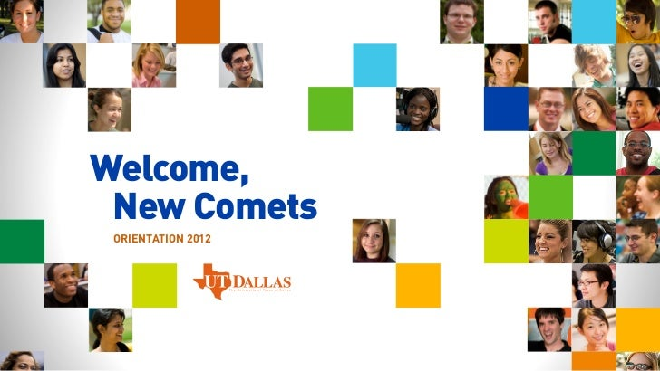 Welcome, New Comets ORIENTATION 2012