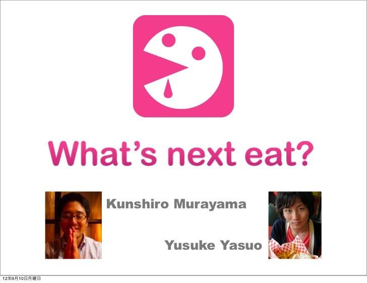 Kunshiro Murayama                     Yusuke Yasuo12年9月10日月曜日