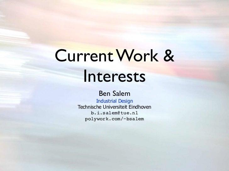 Current Work &   Interests           Ben Salem          Industrial Design  Technische Universiteit Eindhoven       b.i.sal...