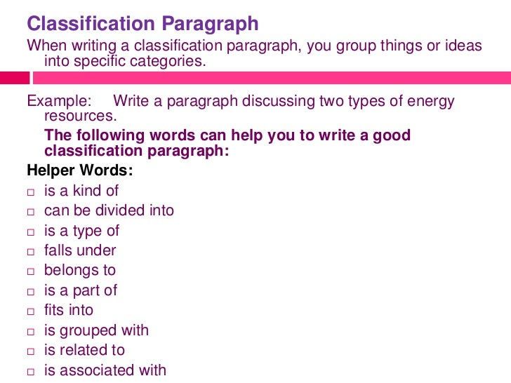 classification in writing Classification is important in all academic disciplines however, it is quite likely that a student will be assigned a classification essay in almost any course prior to writing a classification essay, the student must go through a mental process, so that the classification is based upon appropriate and logical criteria.