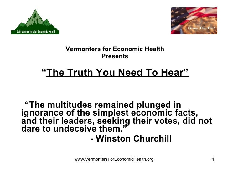 """Vermonters for Economic Health Presents """" The Truth You Need To Hear"""" """" The multitudes remained plunged in ignorance of th..."""