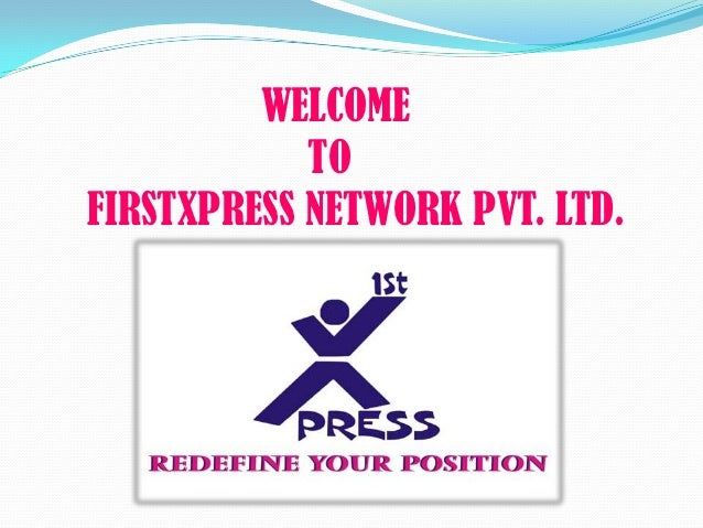 WELCOME            TOFIRSTXPRESS NETWORK PVT. LTD.