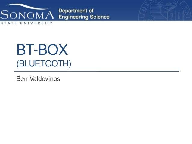 BT-BOX(BLUETOOTH)Ben Valdovinos