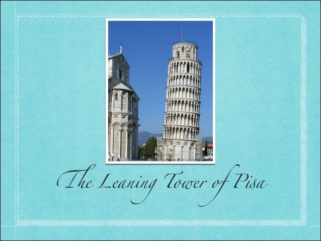 """!e Leaning Tower of P""""a"""