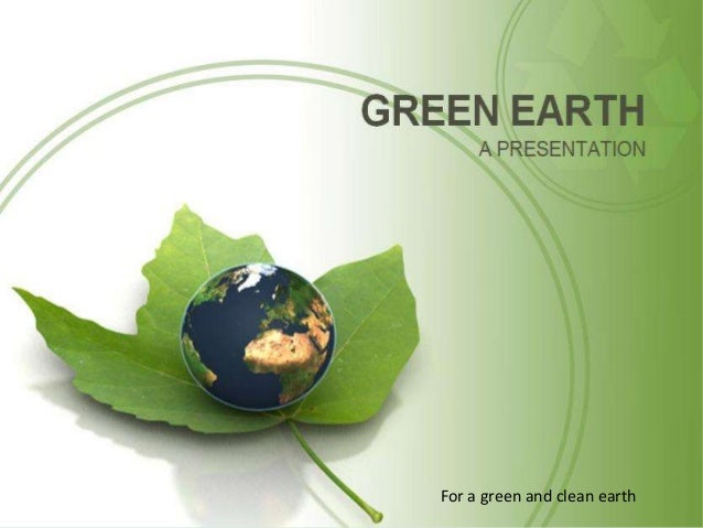 For a green and clean earth