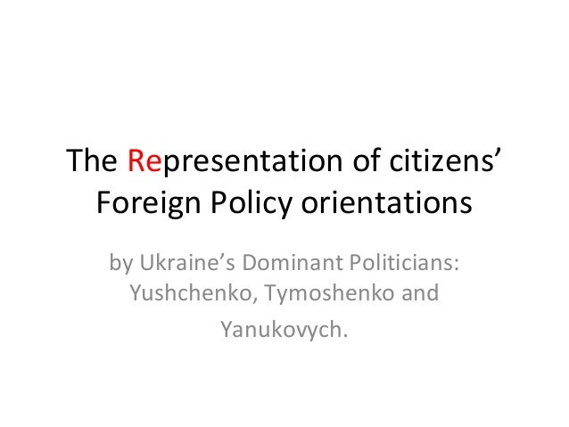 The Representation of citizens'  Foreign Policy orientations   by Ukraine's Dominant Politicians:     Yushchenko, Tymoshen...