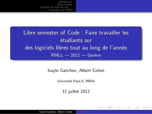 """Introduction                      Mise en place      Le projet du point de vue ...""""               Evaluation et TODOLibre ..."""