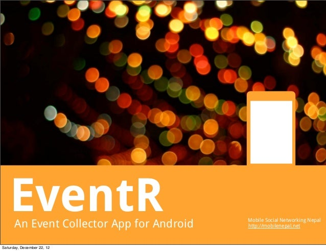 EventR      An Event Collector App for Android                                           Mobile Social Networking Nepal   ...