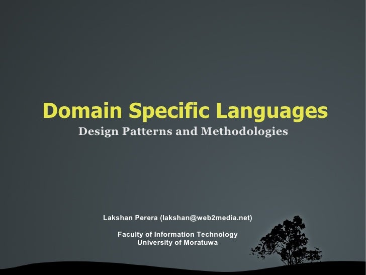 Domain Specific Languages      Design Patterns and Methodologies             Lakshan Perera (lakshan@web2media.net)       ...